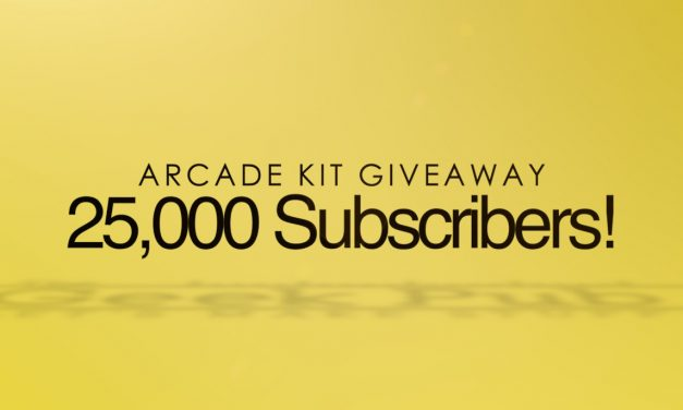 25,000 Subscriber Arcade Kit Giveaway! (CLOSED)