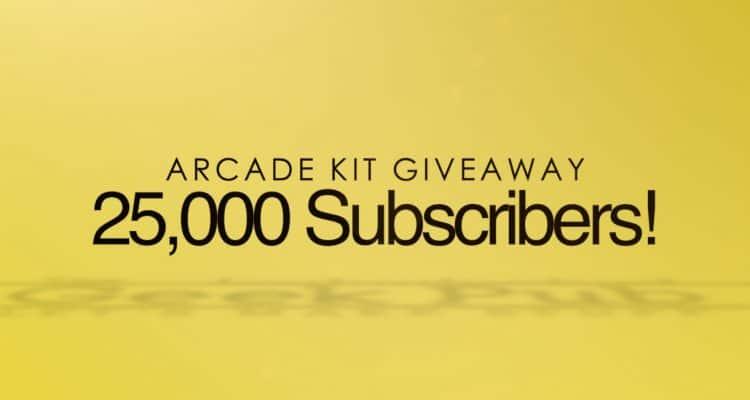 25,000 Subscriber Arcade Giveaway