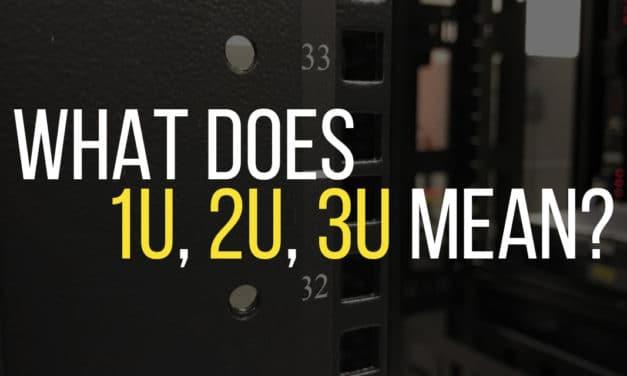 What does 1U, 2U, 3U Mean? Rack Units Explained
