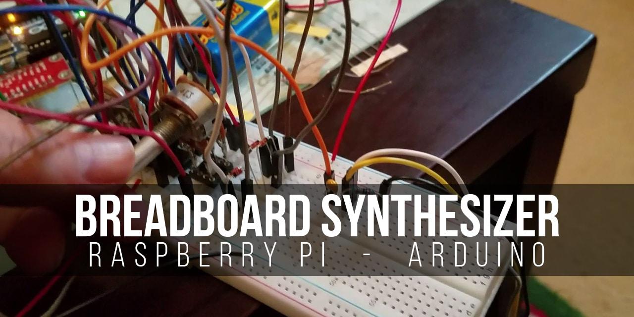 Build a Breadboard Synthesizer (Raspberry Pi Synthesizer) Hero
