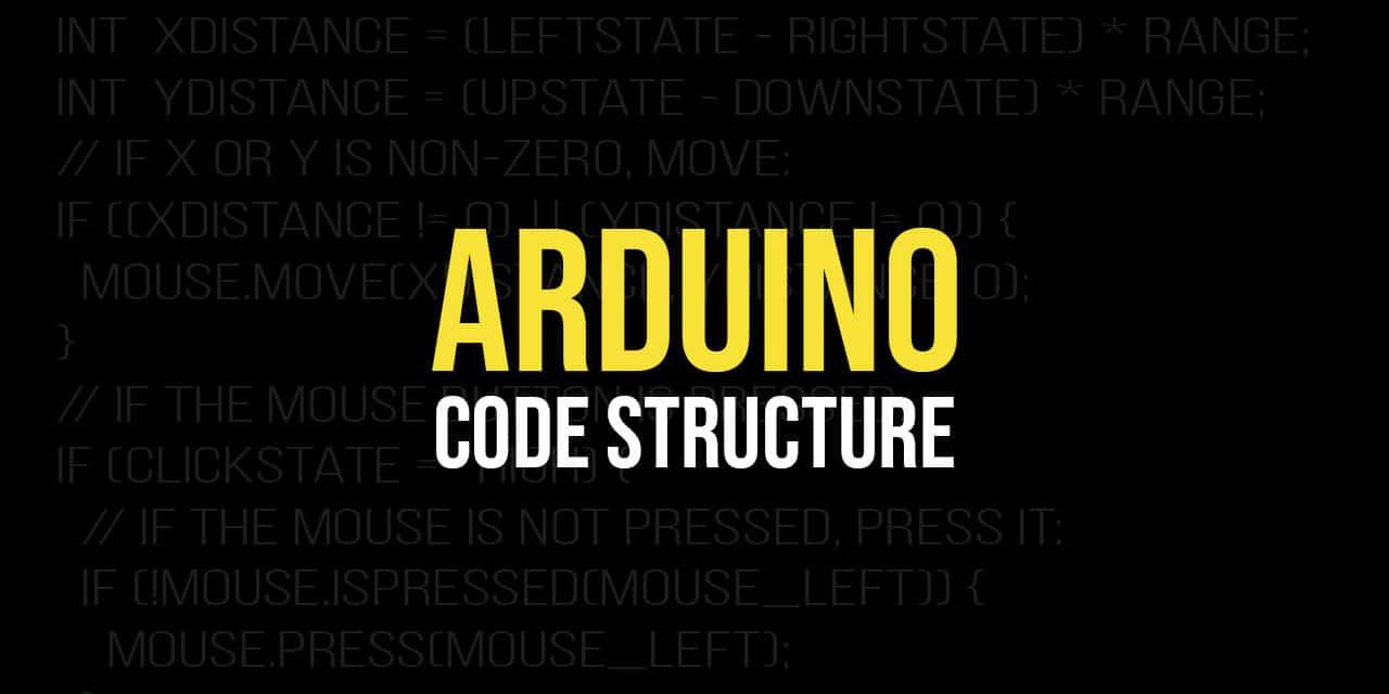Arduino Basics: Code Structure