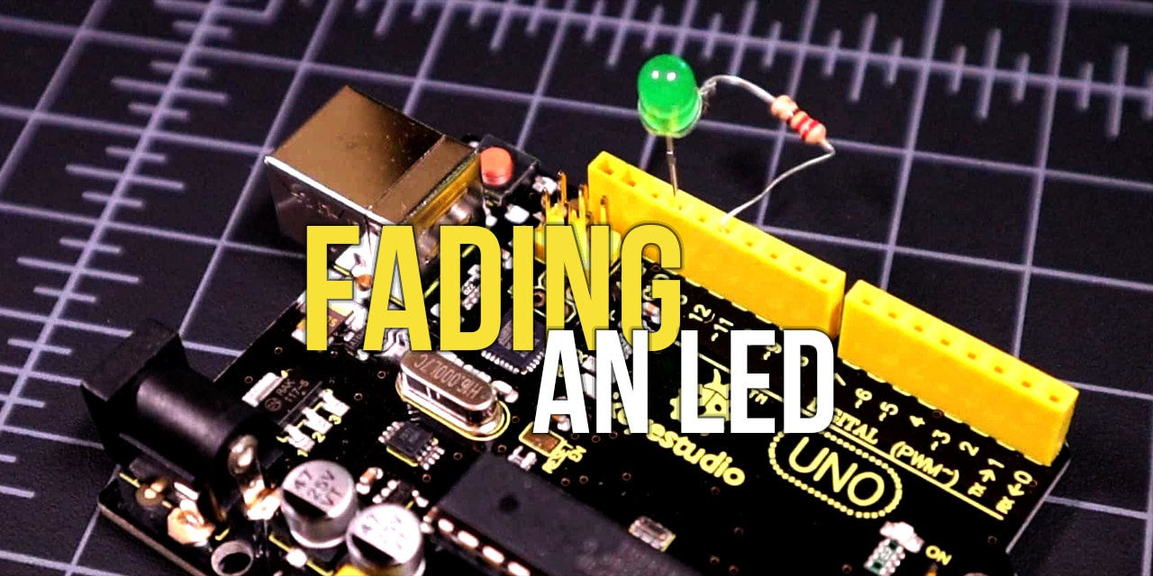 Fading and LED Tutorial