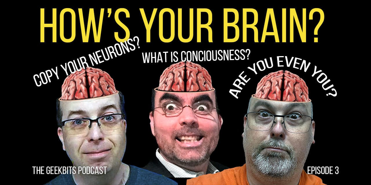 How's Your Brain? – Geekbits Podcast Episode 3
