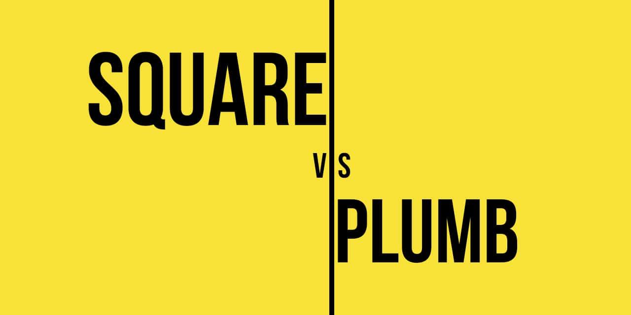Square vs Plumb hero image