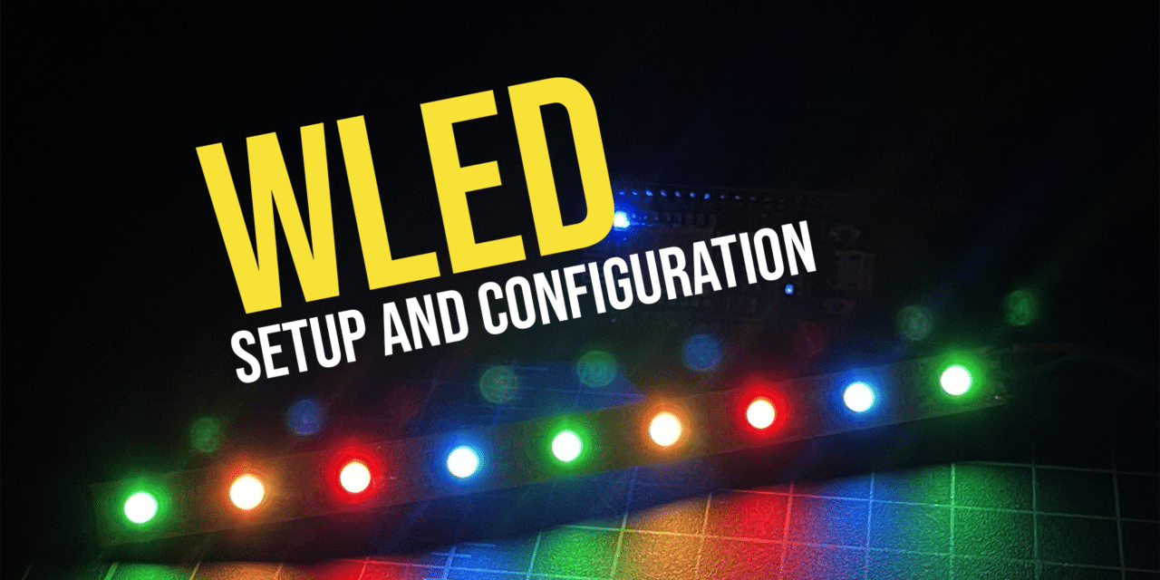 WLED: How to setup and configure WLED