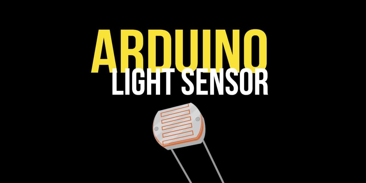 Arduino Light Sensor Tutorial