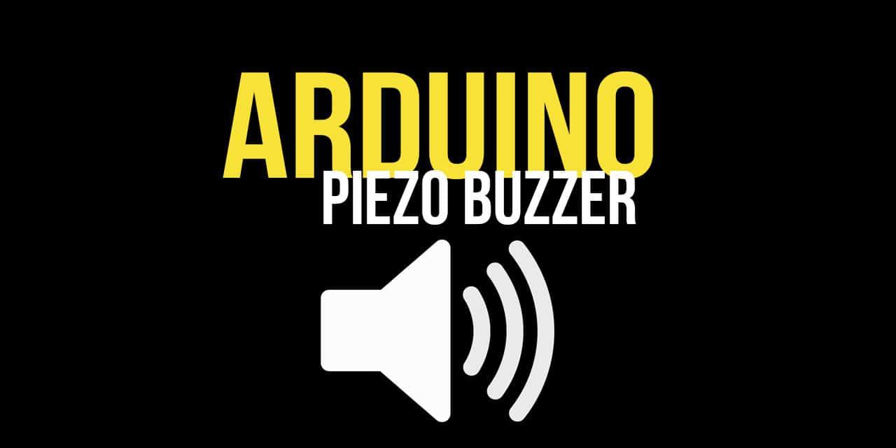 Arduino Piezo Buzzer Tutorial