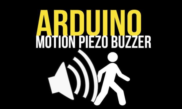 Arduino: Use a Motion Sensor to Sound a Piezo Buzzer