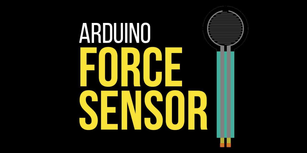 Arduino Force Sensor Tutorial