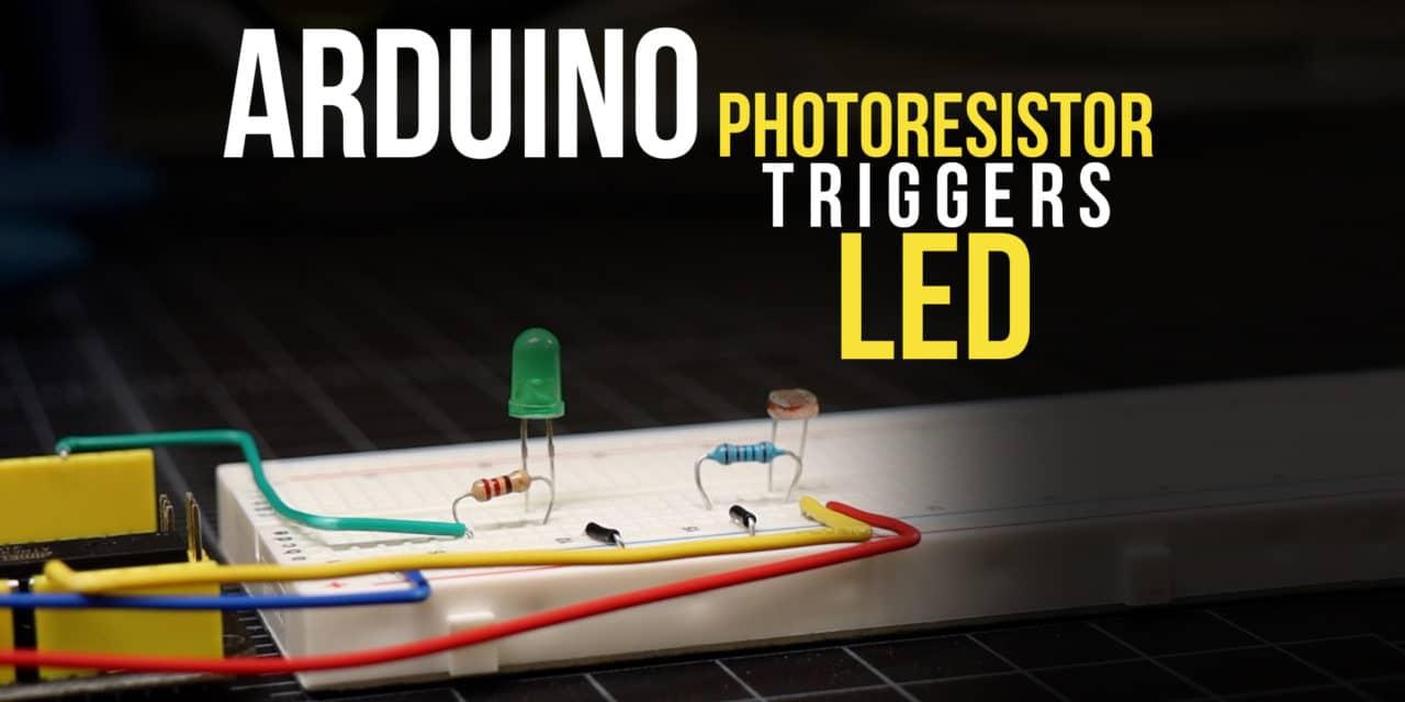 Arduino Light Sensor Triggers an LED Tutorial