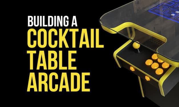 Making a Cocktail Table Arcade Cabinet