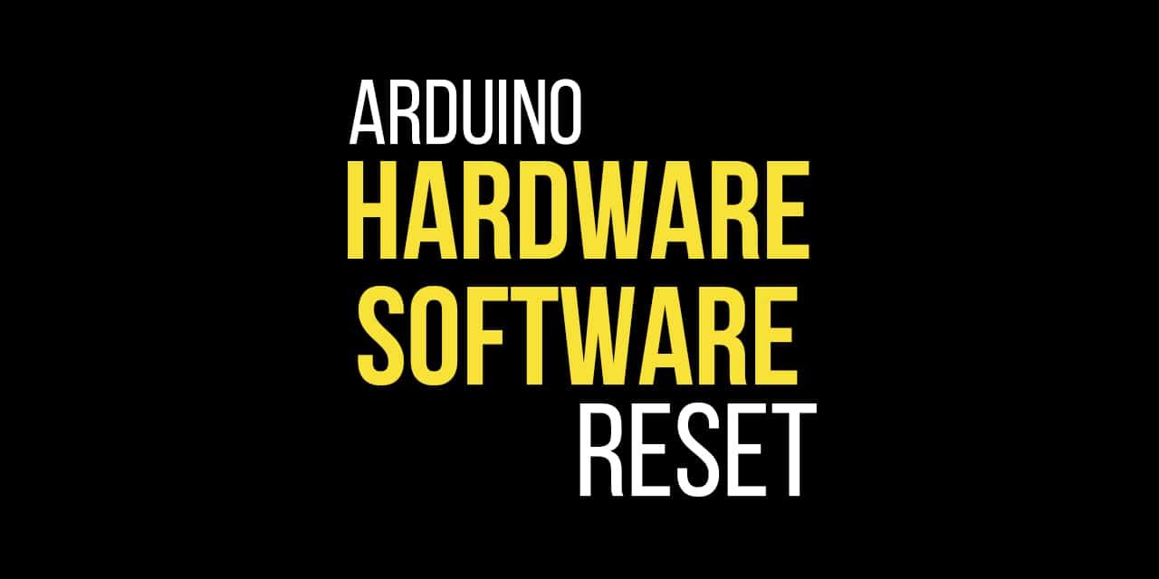 How to reset an Arduino using code
