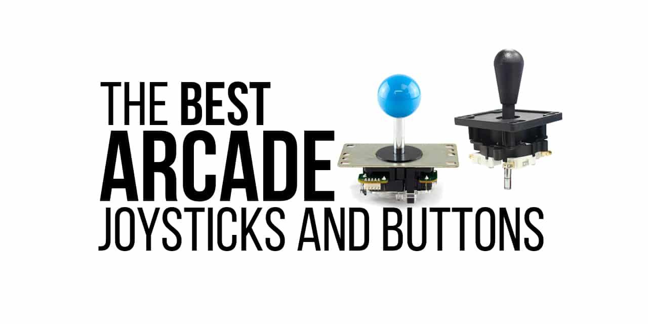 The Best Arcade Joysticks and Buttons